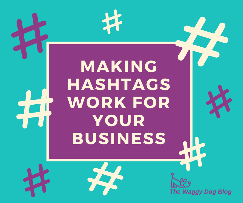 Making Hashtags Work For Your Business