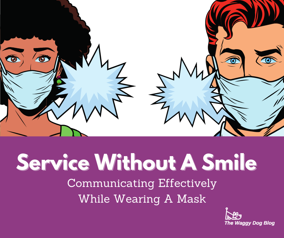 Service Without A Smile – Communicating Effectively While Wearing A Mask