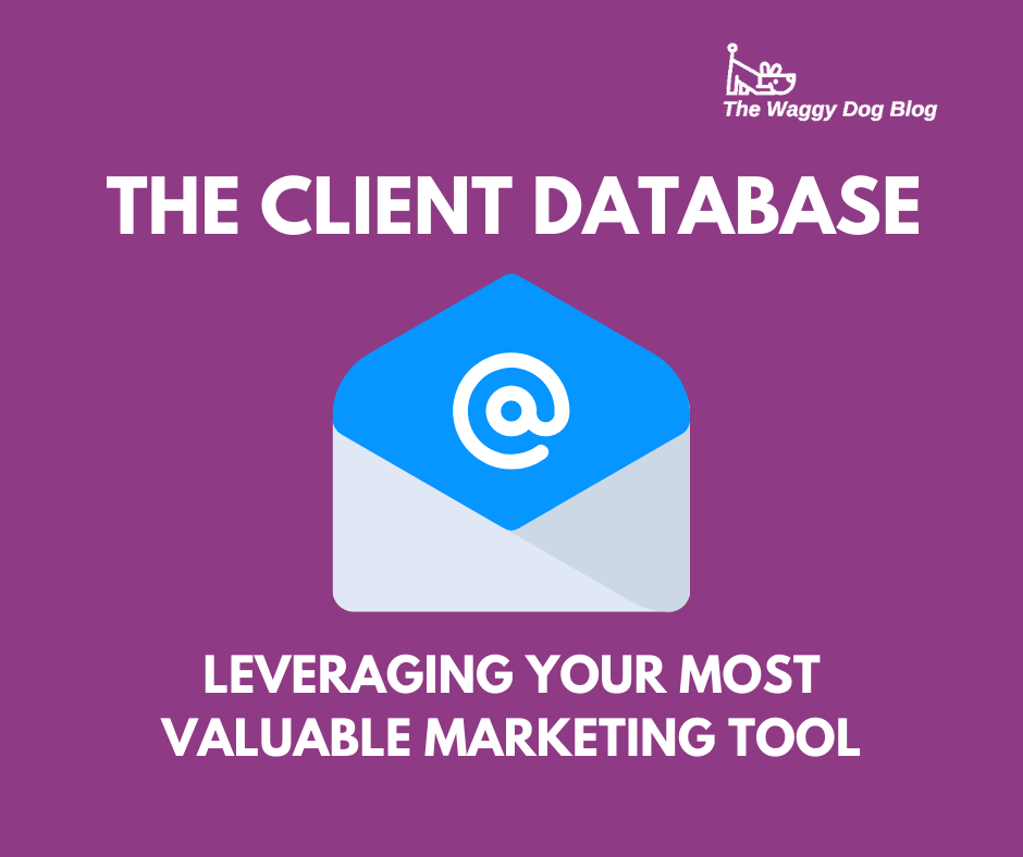 The Client Database – Leveraging Your Most Valuable Marketing Tool